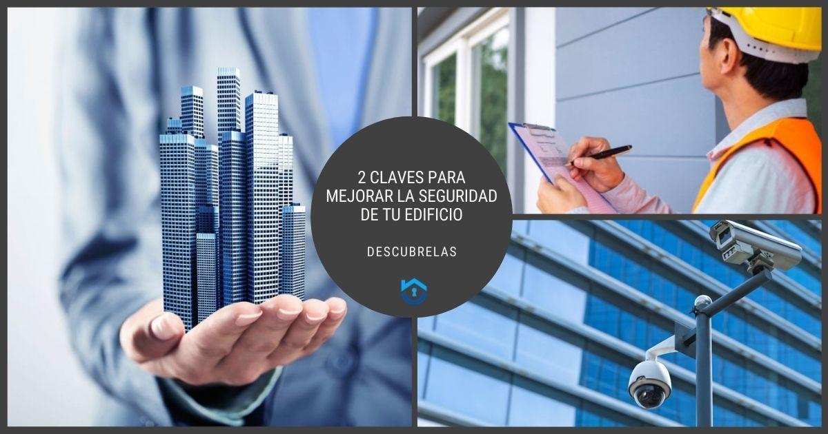 2 Claves Para Mejorar La Seguridad De Tu Edificio