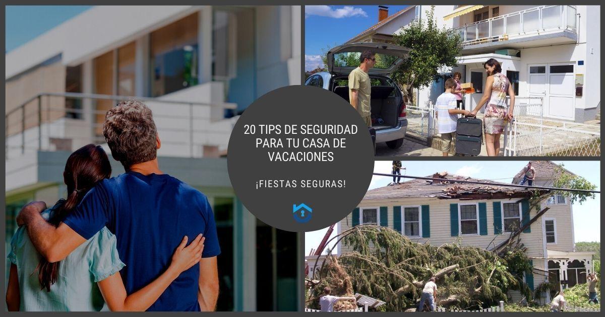 20 Consejos De Seguridad Para Tu Casa De Vacaciones Efectivos
