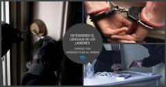 Entendiendo A Los Ladrones Y Su Perspectiva En La Delincuencia