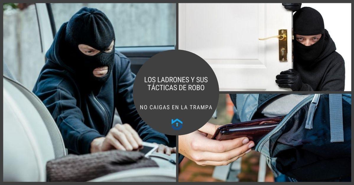 Los Ladrones Y Sus Tácticas De Robo No Caigas En La Trampa