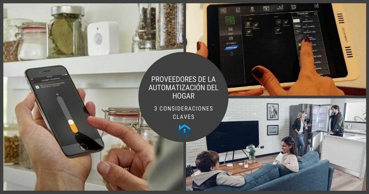 Proveedores De Automatización Del Hogar 3 Consideraciones Claves