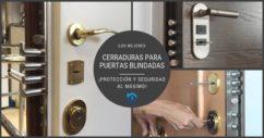Cerraduras para puertas blindadas o acorazadas